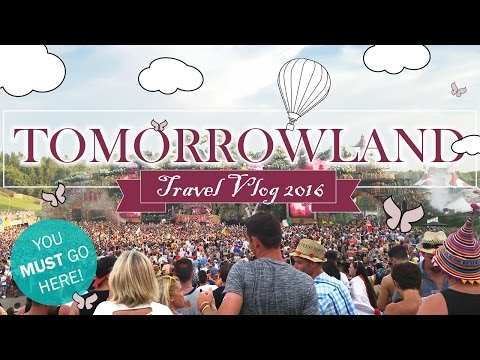 EUROPE TRAVEL VLOG #10: Tomorrowland 2016 - Experience of a Lifetime!