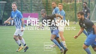 GOALS! GOALS! GOALS!!!!   BAITEZE VS FLITCH UTD   BAITEZE F.C.  PRE-SEASON