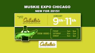 NEW for 2015- Muskie Expo Chicago!!