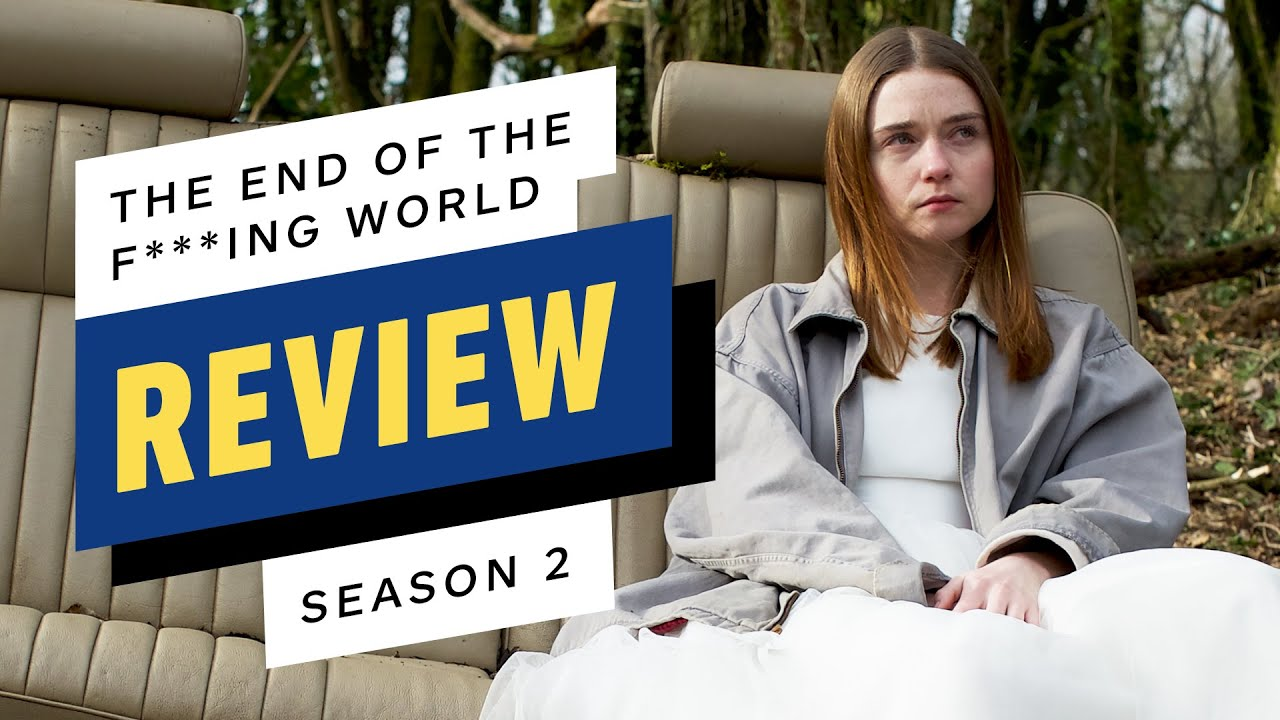 Netflix's End of the F *** king World: análisis de la temporada 2 + vídeo