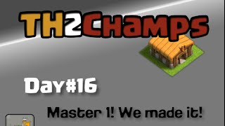 """Clash of Clans TH2 to Champions, Day#16: """"Master 1!"""""""