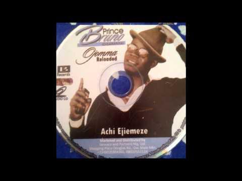 Achi  Ejiemeze Prince Bruno Owerri Bongo