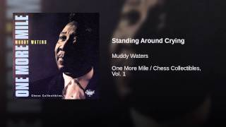 Standing Around Crying (One More Mile Version)
