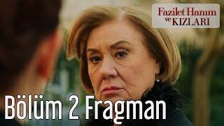 Fazilet Hanım ve Kızları 2. Bölüm Fragman