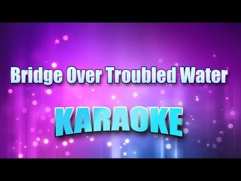 Simon & Garfunkel - Bridge Over Troubled Water (Karaoke version with Lyrics)