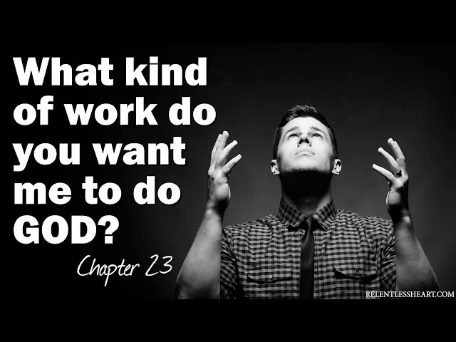 What Kind of Work Do You Want Me to Do God? - Astonishing Grace Story - Ch. 23