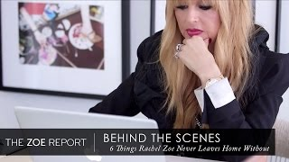 6 Things Rachel Zoe Never Leaves Home Without | The Zoe Report By Rachel Zoe