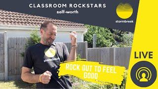 stormbreak LIVE - self-worth - 'classroom rockstars'