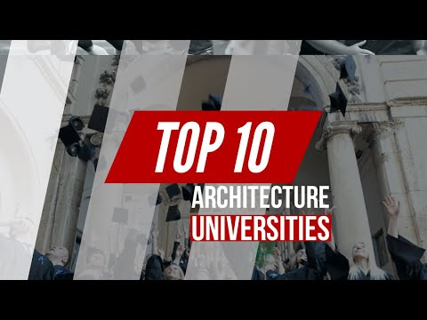 Top 10 Architecture Universities In The World, #1 Is 😱