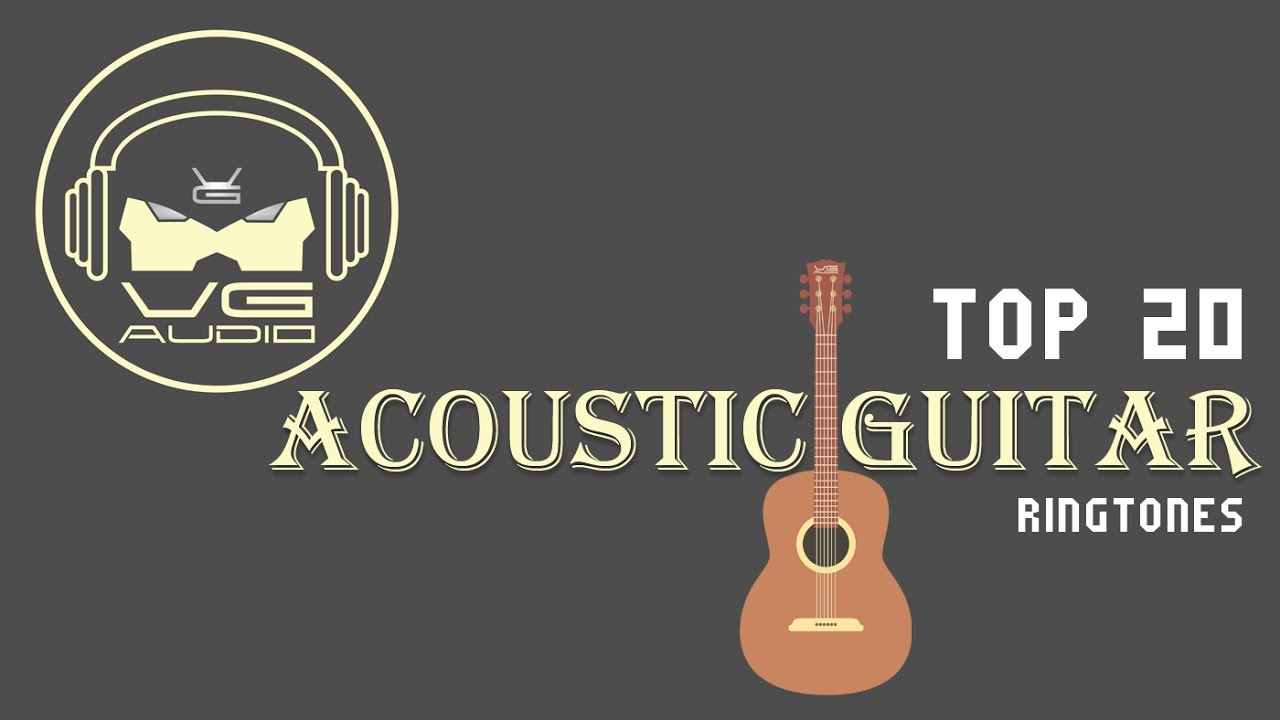 top 20 acoustic guitar ringtones vg audio youtube. Black Bedroom Furniture Sets. Home Design Ideas