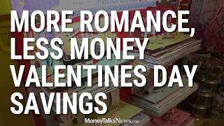 More Romance, Less Money: Valentine's Day Savings