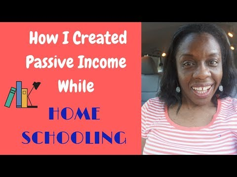 Passive Income While Homeschooling | 2018