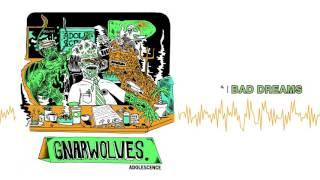 """Gnarwolves """"Bad Dreams"""""""