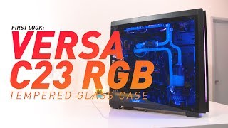 First Look   Thermaltake Versa C23 RGB Tempered Glass Chassis