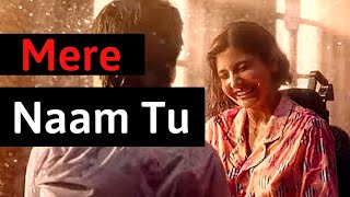 Jab Tak Jahan Mein Subah Shaam Hai | Mere Naam Tu Full Video Song