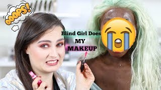 BLIND GIRL DOES MY MAKEUP | Ft Molly Burke