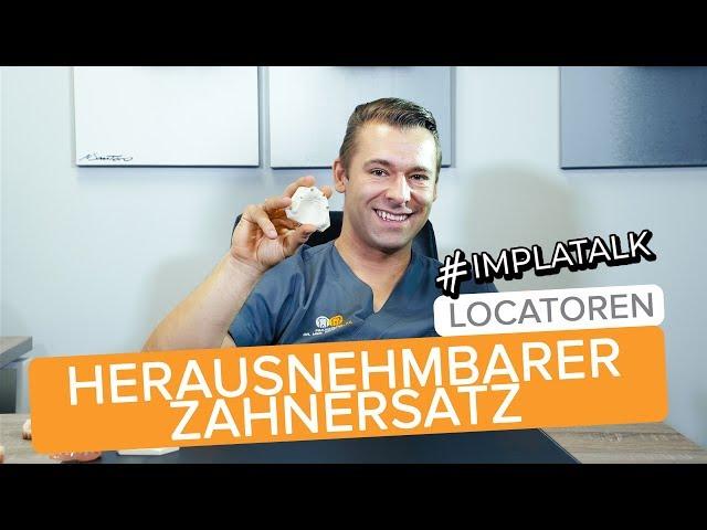 Implatalk #9 - Herausnehmbarer Zahnersatz auf Implantaten : Locatoren