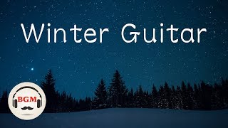 Winter Night Guitar Music - Chill Out Music For Sleep, Work, Study - Background Music