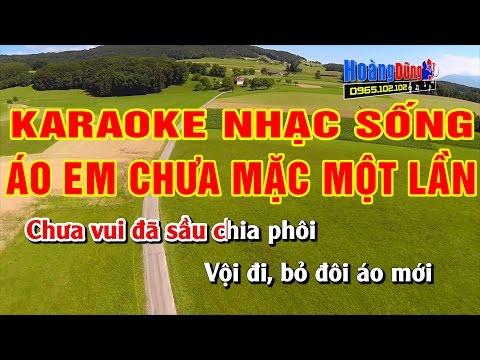Áo Em Chưa Mặc Một Lần || Karaoke Nhạc Sống  || Hình ảnh Full HD || Âm thanh sống động và hay nhất