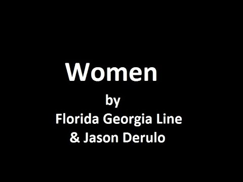Florida Georgia Line, Jason Derulo - Women (Lyrics)