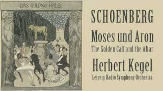 Schoenberg - Moses und Aron: Act II, Scene III: The Golden Calf and the Altar
