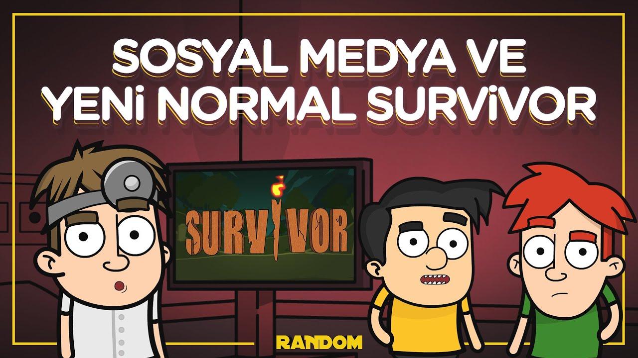 Sosyal Medya ve Yeni Normal Survivor | RANDOM