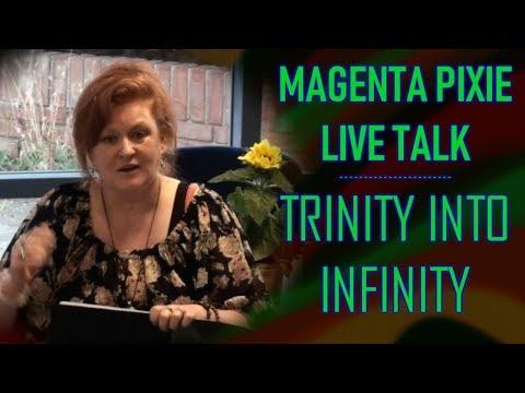 Magenta Pixie Live Talk: Trinity Into Infinity
