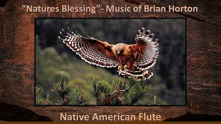 Natures Blessing - Native American Flute - Brian Horton