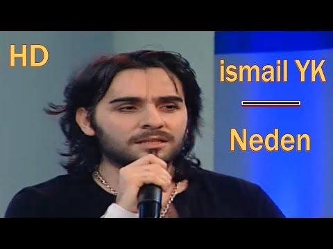 ismail YK - Neden HD