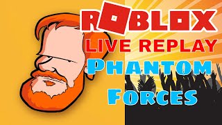 [PC] [AUS] [ Roblox ] - Phantom forces LIVE REPLAY!