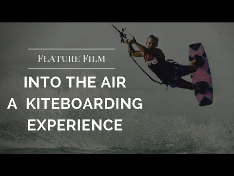Into The Air: A Kiteboarding Experience - Best Kitesurfing F
