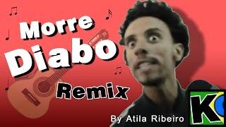 Morre Diabo - Remix by AtilaKw