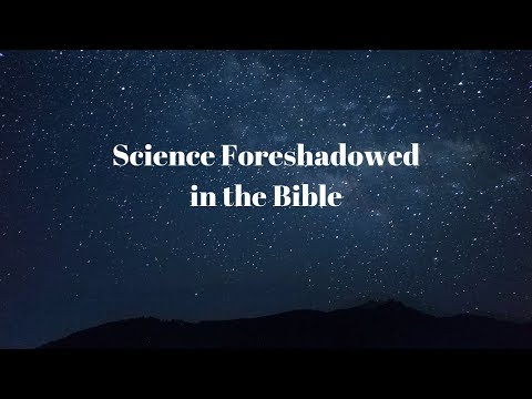 Science Foreshadowed in Bible