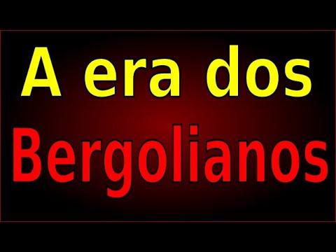 A ERA DOS BERGOLIANOS
