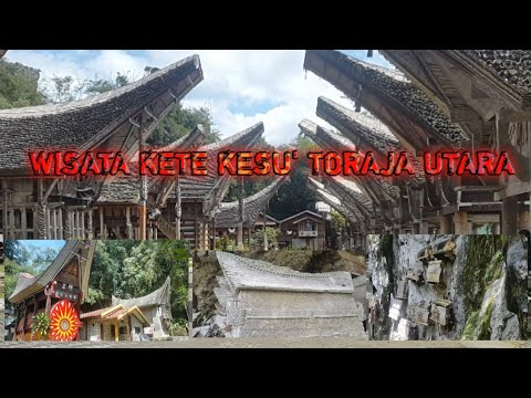 Wisata Kete Kesu' Toraja Utara - YouTube