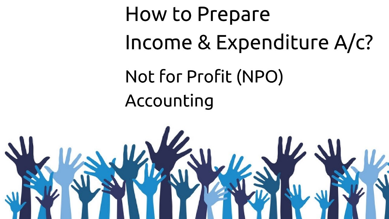 how to prepare income expenditure a c non profit organsiation