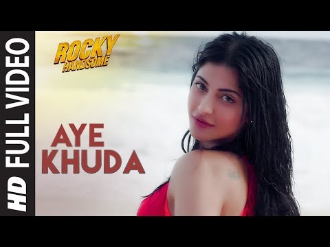 Aye Khuda Video Song - Rocky Handsome