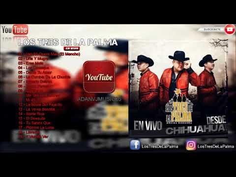 Los Tres De La Palma .- CD COMPLETO [2017] En Vivo Desde Chihuahua +Link