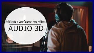 Paulo Londra Ft Lenny Tavarez - Nena Maldicion 3d  Use Audífonos!