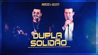 Marcos & Belutti - Dupla Solidão (Presente)