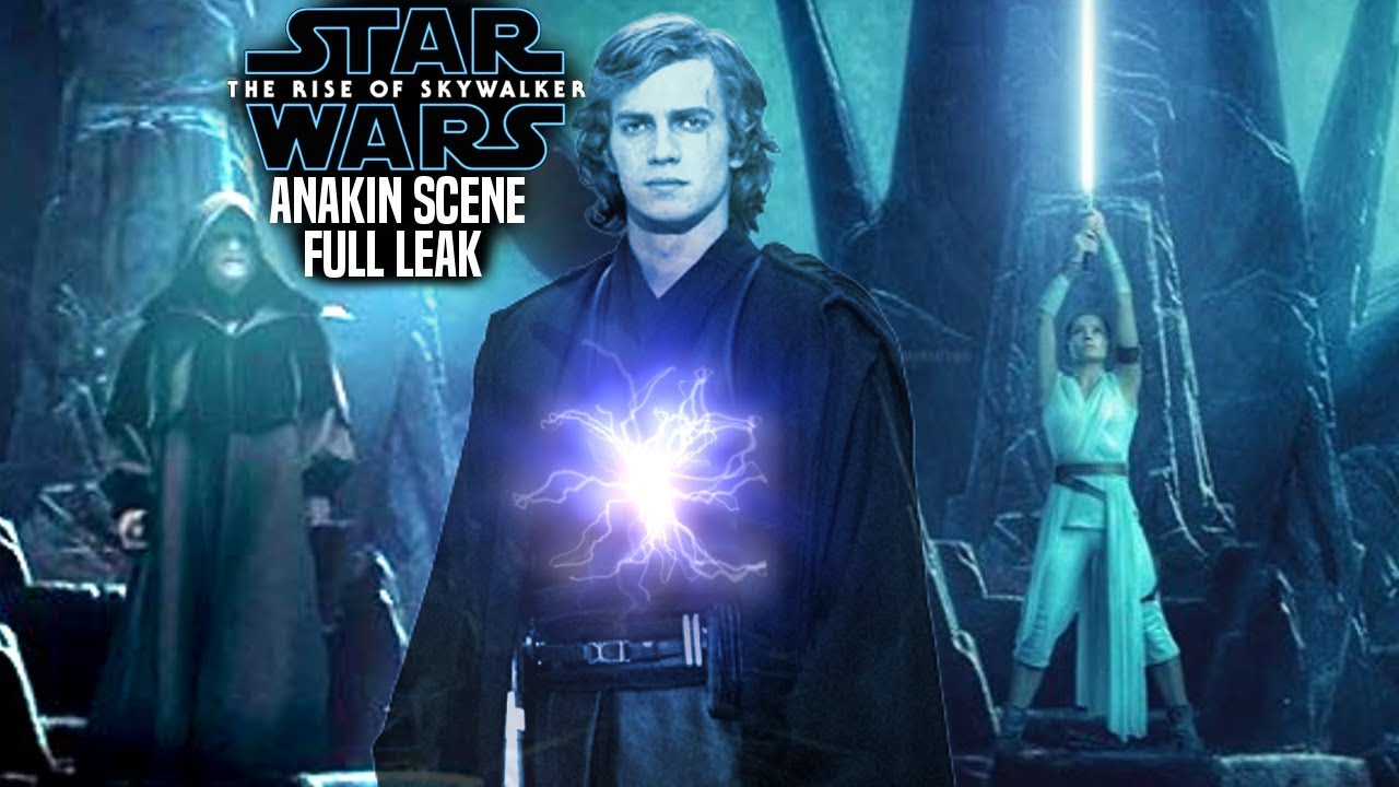The Rise Of Skywalker Anakin S Role Full Leak Revealed Star Wars Episode 9 Youtube