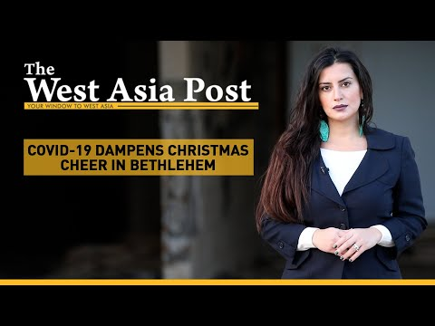 The West Asia Post   COVID-19 robs Bethlehem of Christmas cheer