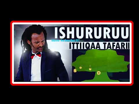 Ishururuu Ittiiqaa Tafarii oromoo music 2018