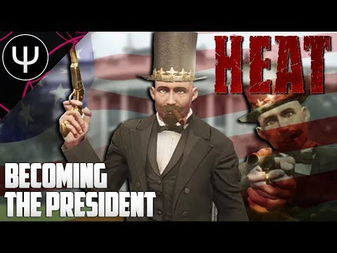 HEAT — Becoming The PRESIDENT!