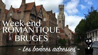 Week-end romantique à BRUGES - Les BONNES ADRESSES