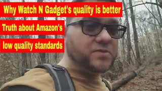 Why buy from Watch N Gadget-What you don't know about Amazon's product quality