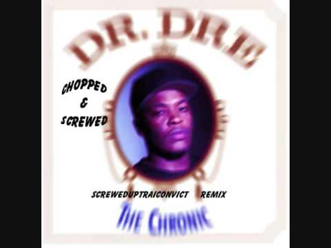Dr  Dre- Let me ride(chopped and  Screwed)