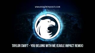 Taylor Swift - You Belong With Me (Eagle Impact Remix)