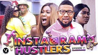 INSTAGRAM HUSTLERS (EPISODE 11) 2019 UCHENANCY NOLLYWOOD LATEST MOVIES