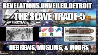 "The SLAVE Trade. The Hebrew JUDEAN-""AFRICAN"" DIASPORA Pt. 5"